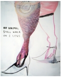 NO ANIMAL SHALL WALK ON 2 LEGS. Acrylic on Canvas, 150 x 100 cm, 2007 (sold)